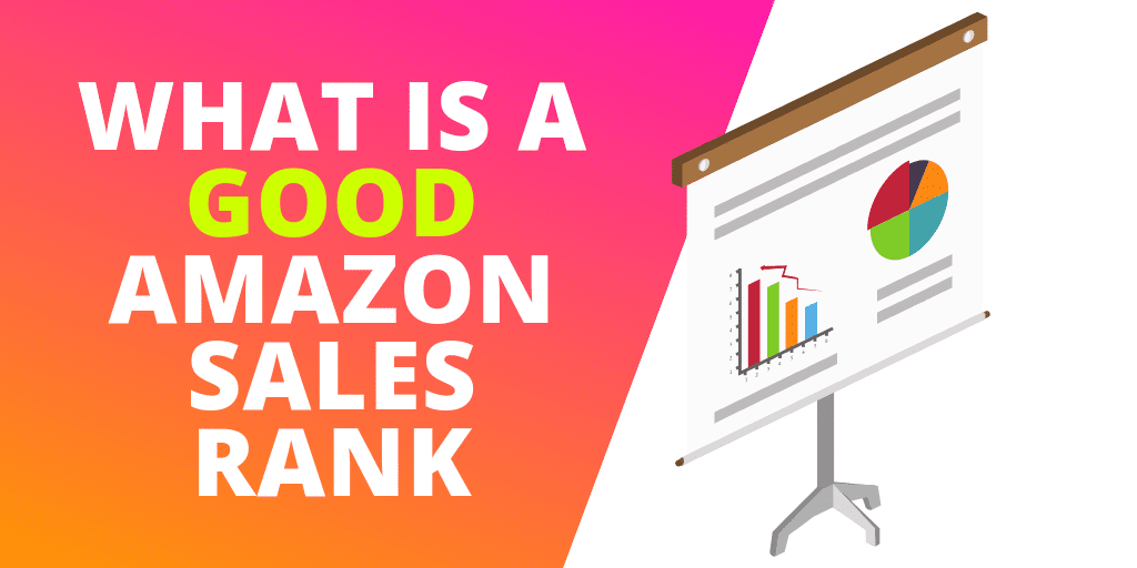 What is a GOOD Amazon Sales Rank?