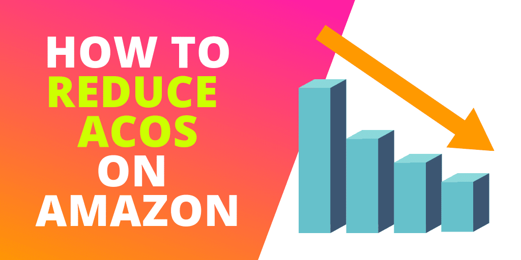 This Is How To Reduce ACoS on Amazon