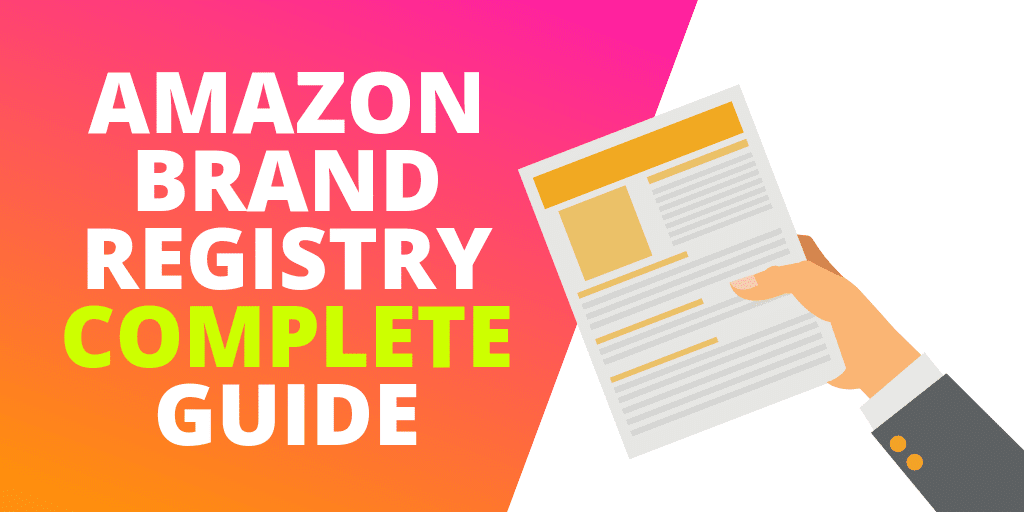 Amazon Brand Registry: The Complete Guide [INFOGRAPHIC]
