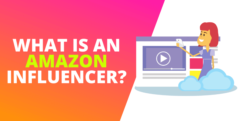What is an Amazon Influencer? [GUIDE]