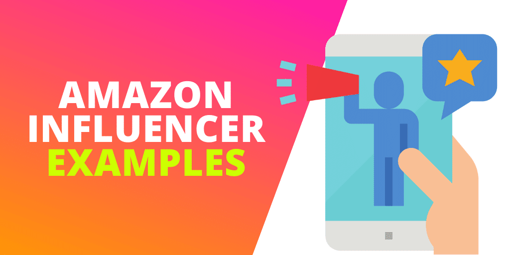 Amazon Influencer Examples