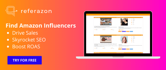 12 - Blog Post - Ad - Referazon - Instantly Find Amazon Influencers