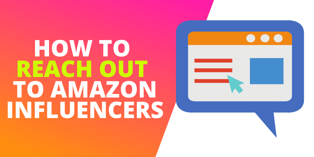 How To Reach Out To Amazon Influencers [GUIDE]