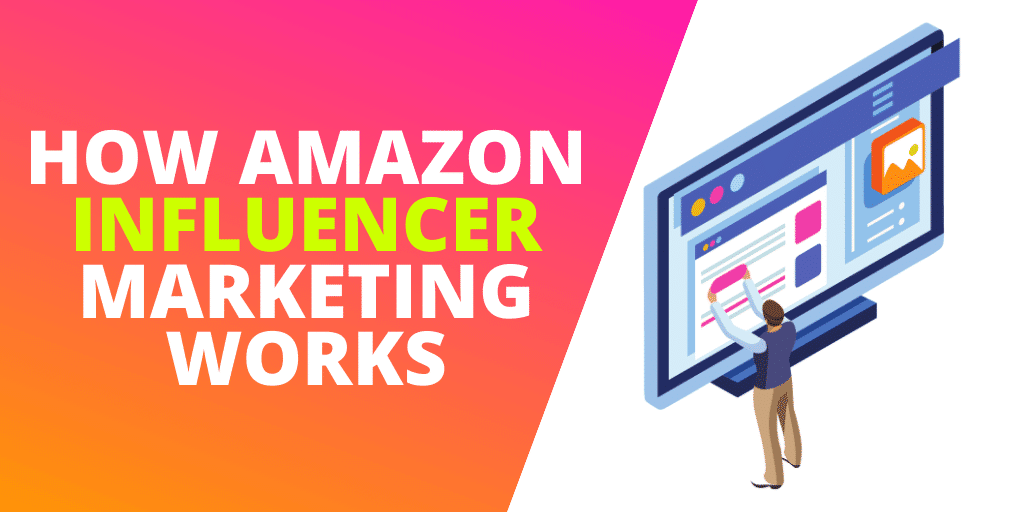 How Does Amazon Influencer Marketing Work? [GUIDE]