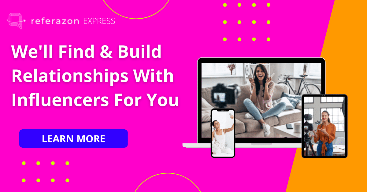 We'll Find Amazon Influencers and Build Relationships For You